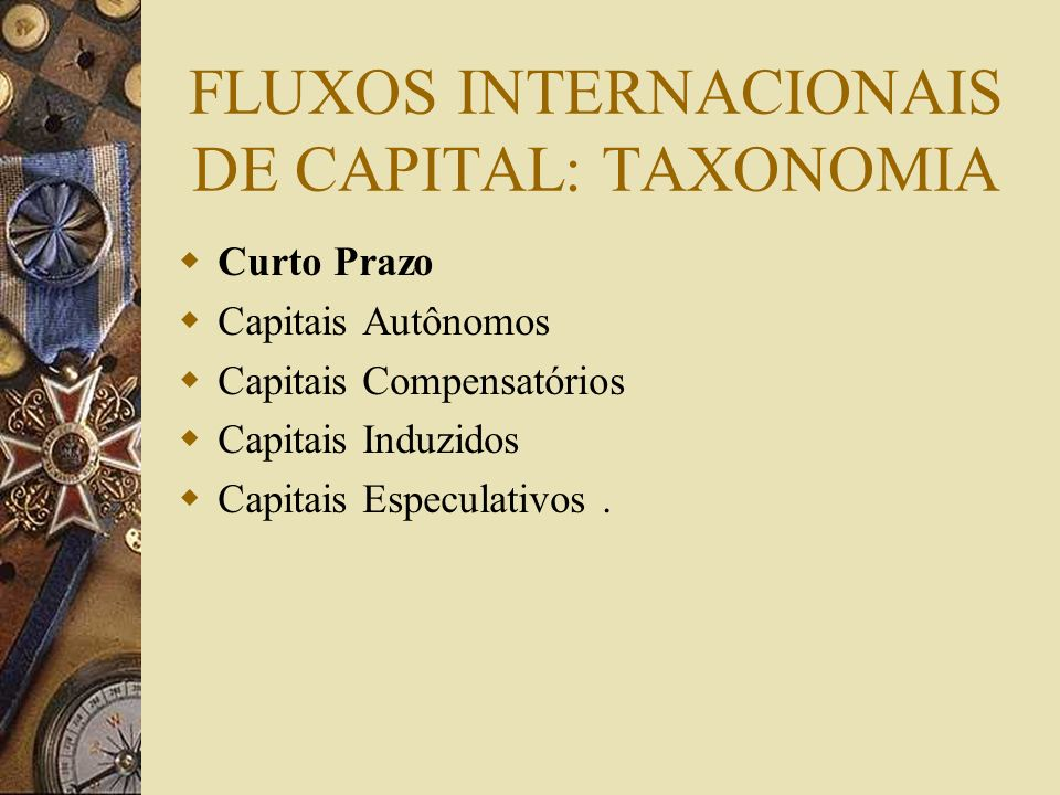 FLUXOS INTERNACIONAIS DE CAPITAL: TAXONOMIA