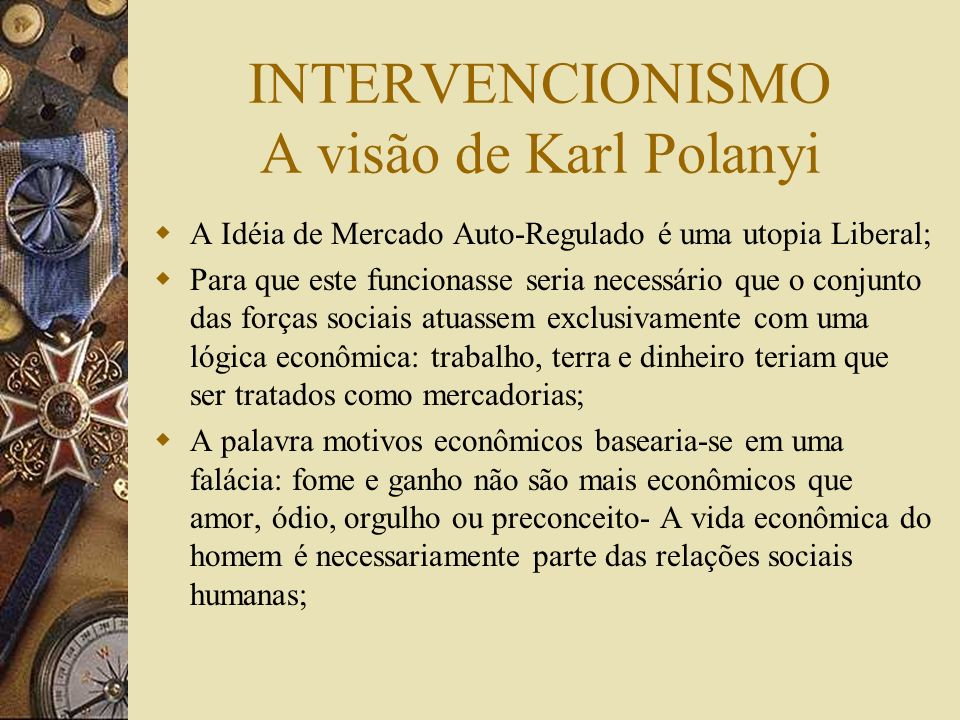 INTERVENCIONISMO A visão de Karl Polanyi