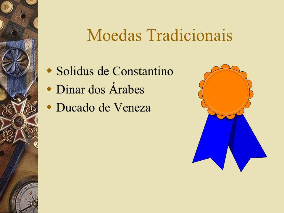 Moedas Tradicionais Solidus de Constantino Dinar dos Árabes