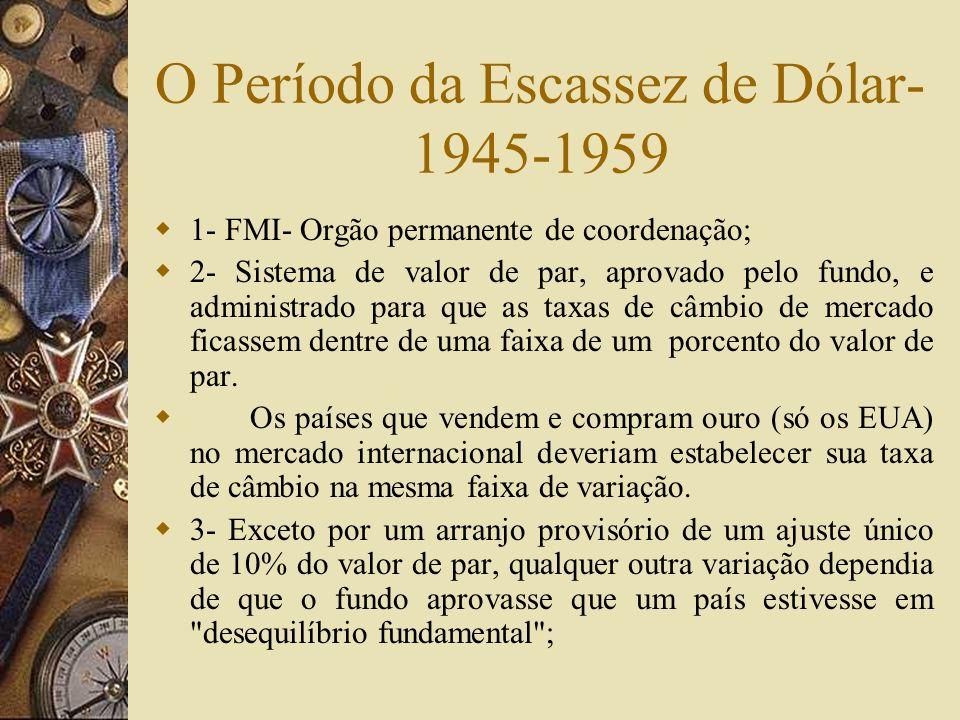 O Período da Escassez de Dólar- 1945-1959