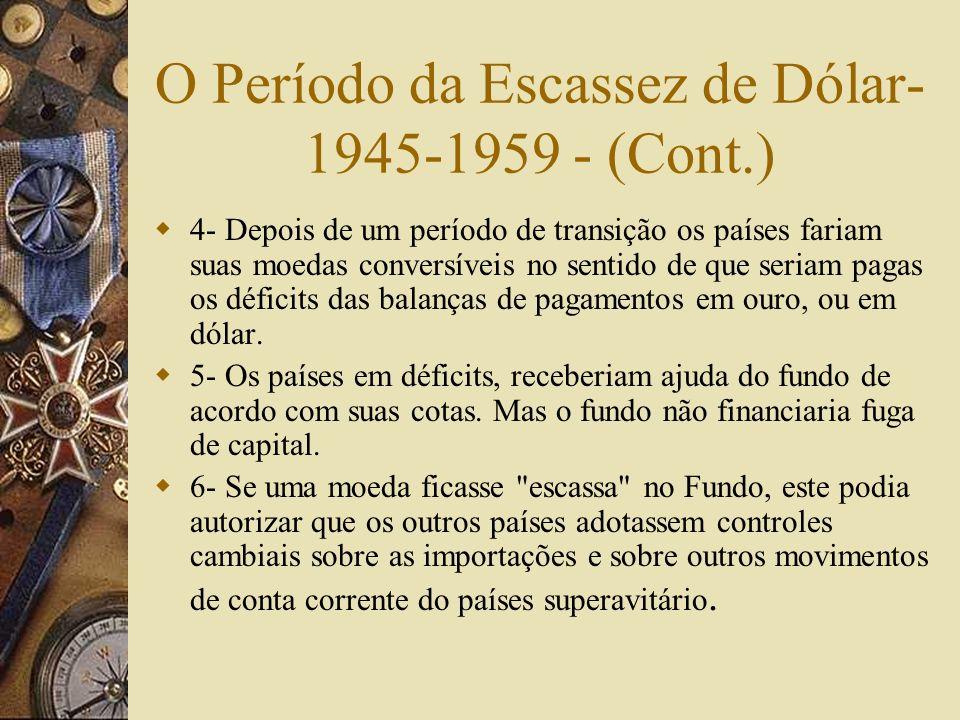 O Período da Escassez de Dólar- 1945-1959 - (Cont.)