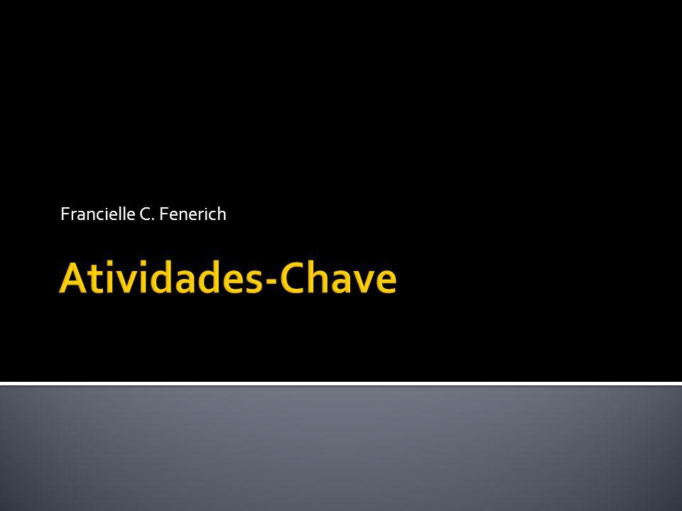 Francielle C. Fenerich Atividades-Chave