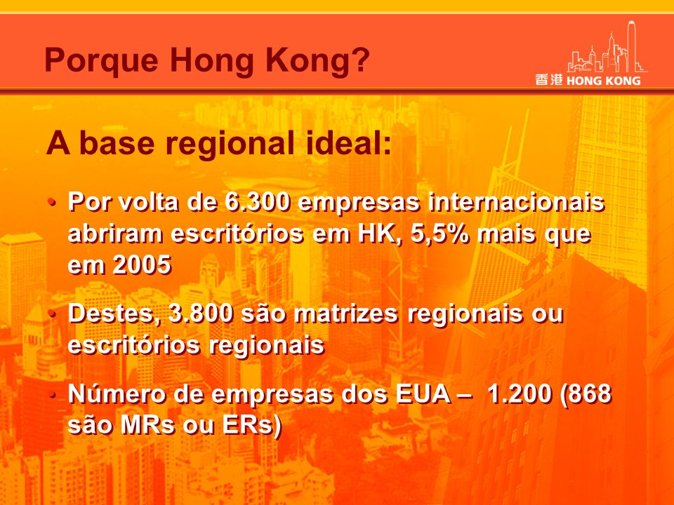Porque Hong Kong A base regional ideal: