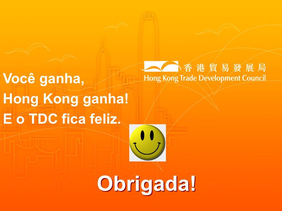 Você ganha, Hong Kong ganha! E o TDC fica feliz. Obrigada!
