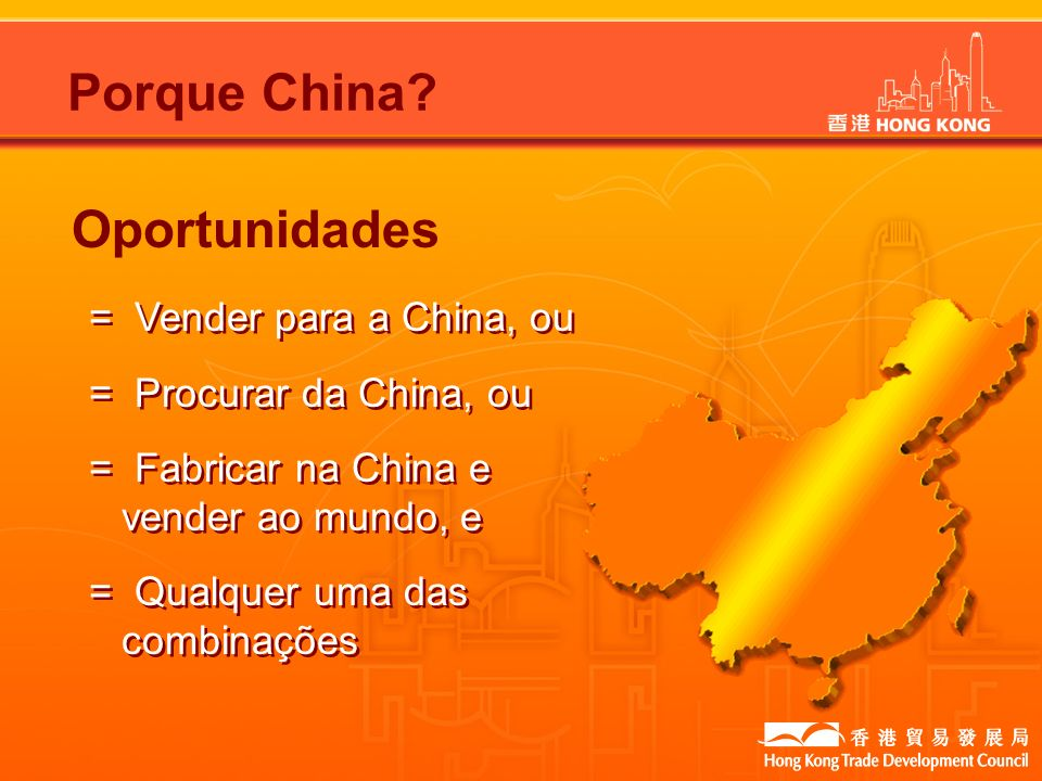 Porque China Oportunidades = Vender para a China, ou