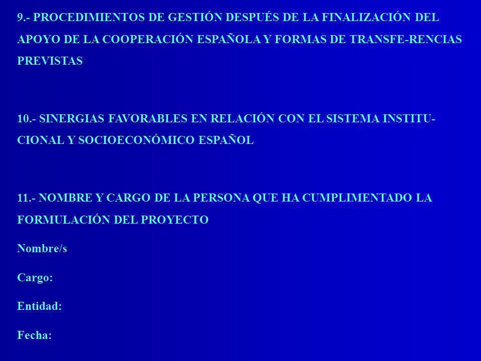 9.- PROCEDIMIENTOS DE GESTIÓN DESPUÉS DE LA FINALIZACIÓN DEL APOYO DE LA COOPERACIÓN ESPAÑOLA Y FORMAS DE TRANSFE-RENCIAS PREVISTAS