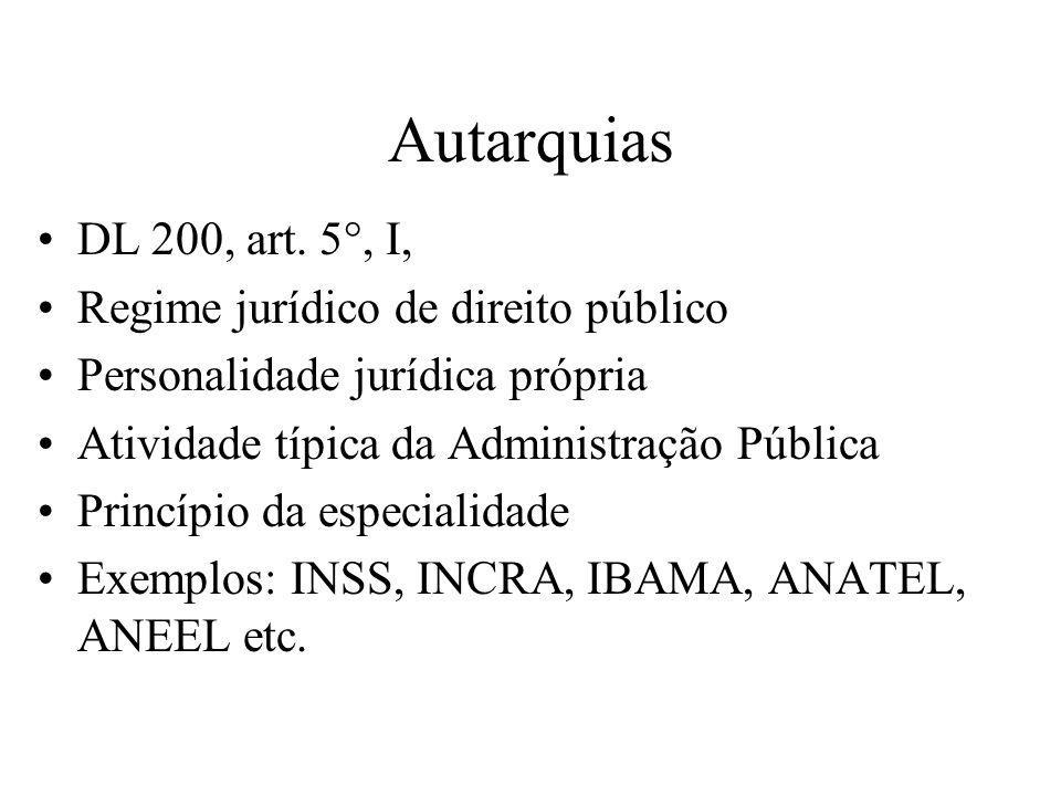 Autarquias DL 200, art. 5°, I, Regime jurídico de direito público