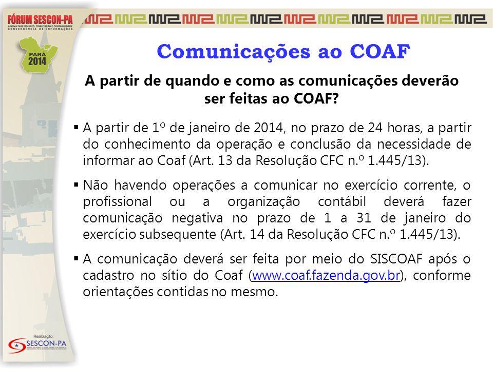 A partir de quando e como as comunicações deverão ser feitas ao COAF