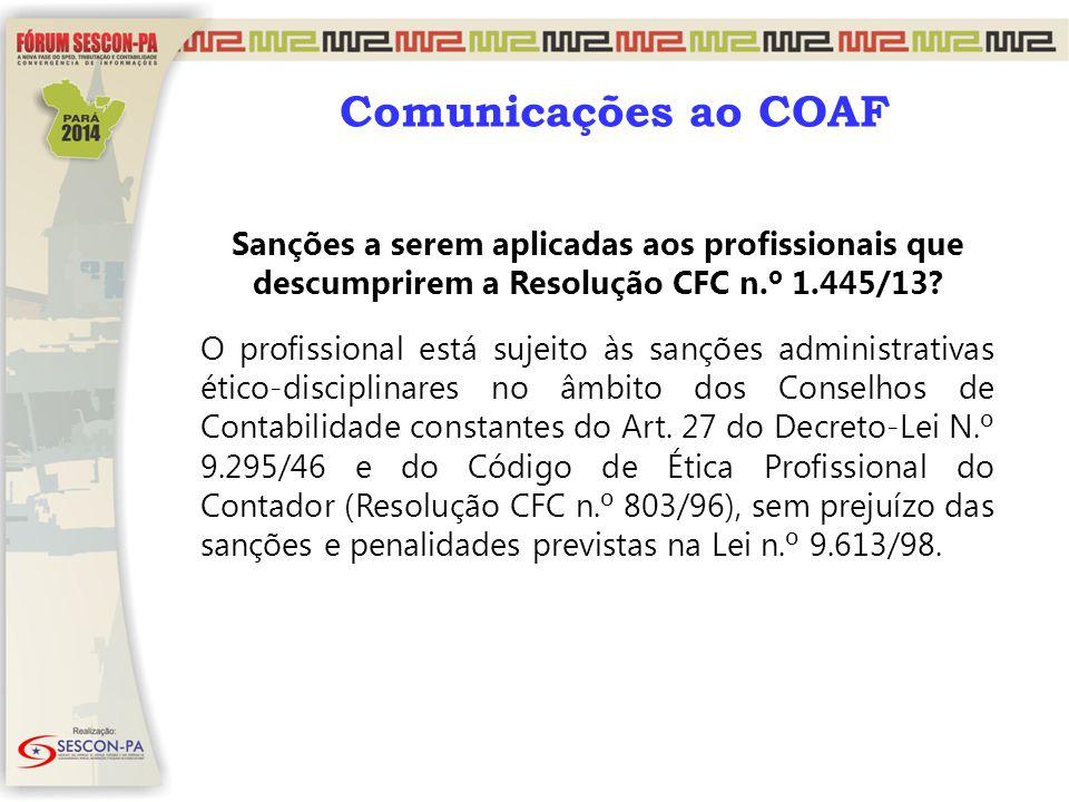 Comunicações ao COAF Sanções a serem aplicadas aos profissionais que descumprirem a Resolução CFC n.º 1.445/13
