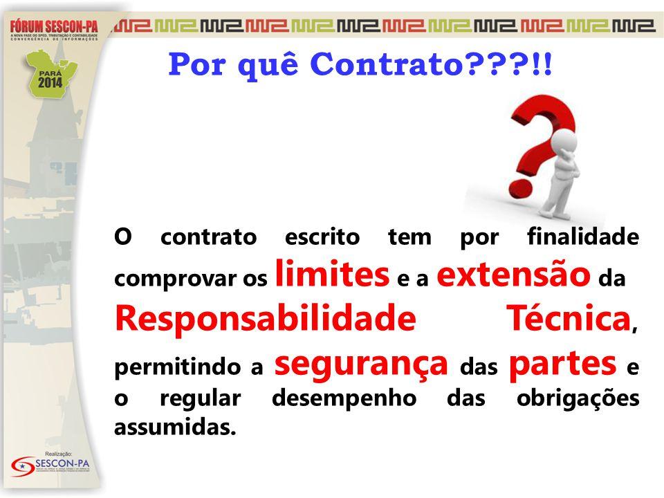 Por quê Contrato !! O contrato escrito tem por finalidade comprovar os limites e a extensão da.