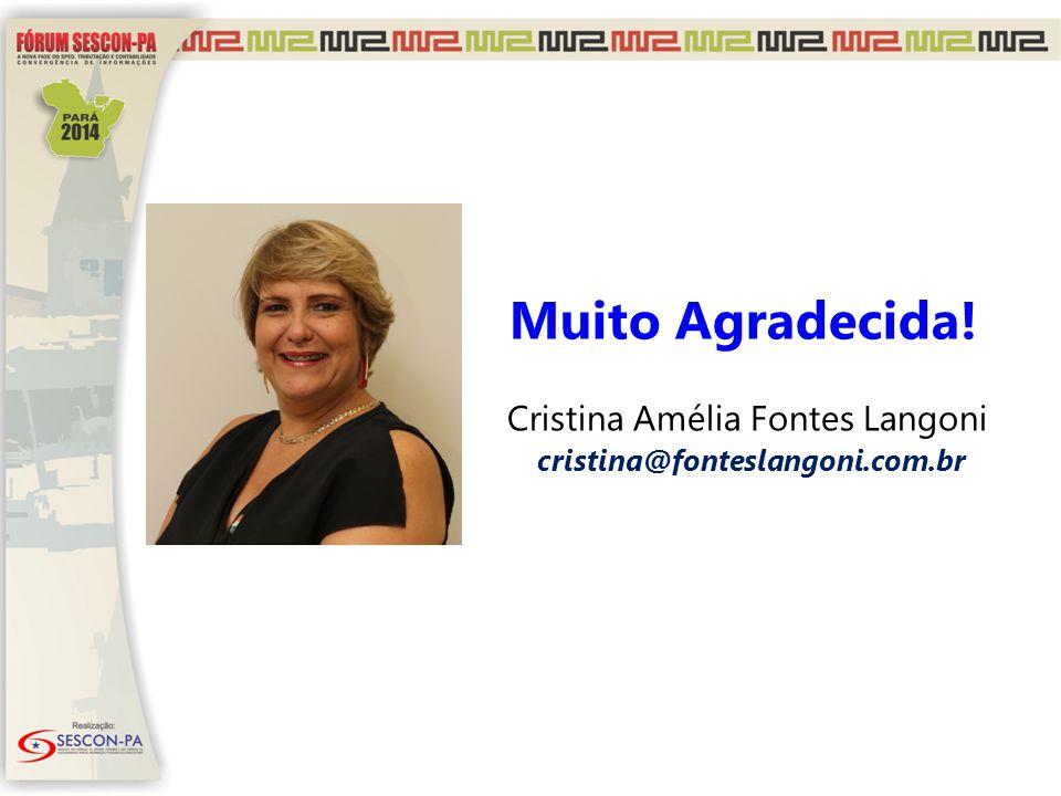 Cristina Amélia Fontes Langoni cristina@fonteslangoni.com.br
