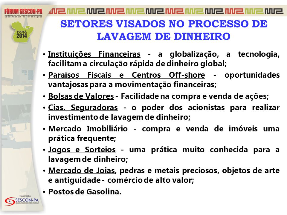 SETORES VISADOS NO PROCESSO DE LAVAGEM DE DINHEIRO