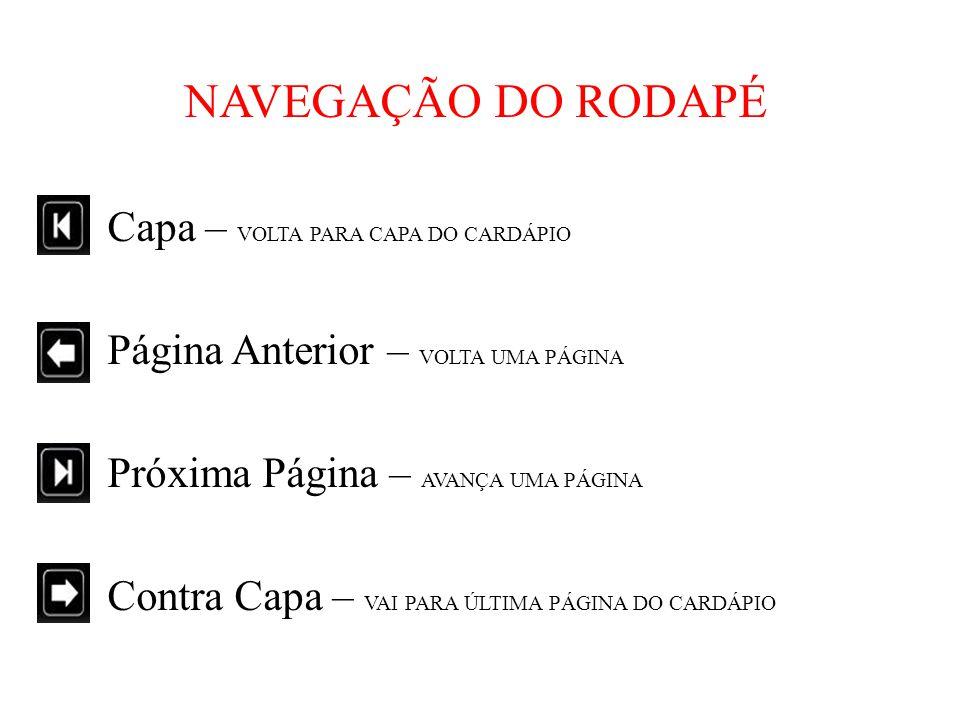 NAVEGAÇÃO DO RODAPÉ Capa – VOLTA PARA CAPA DO CARDÁPIO