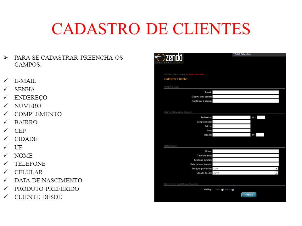 CADASTRO DE CLIENTES PARA SE CADASTRAR PREENCHA OS CAMPOS: E-MAIL