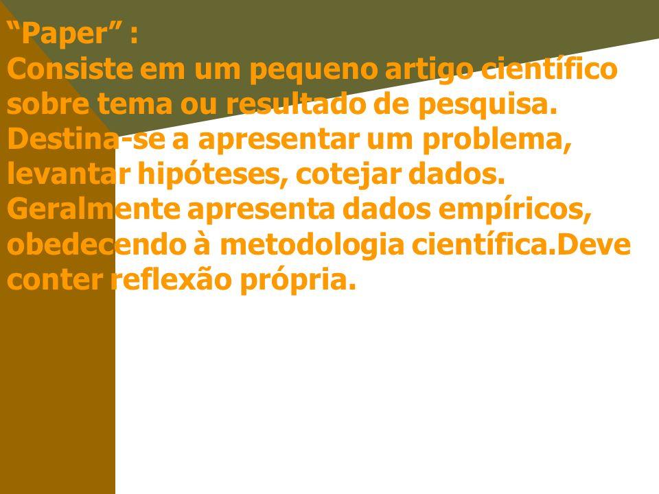 Paper : Consiste em um pequeno artigo científico sobre tema ou resultado de pesquisa.