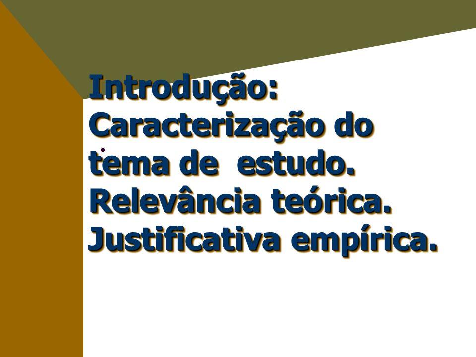 Introdução: Caracterização do tema de estudo. Relevância teórica