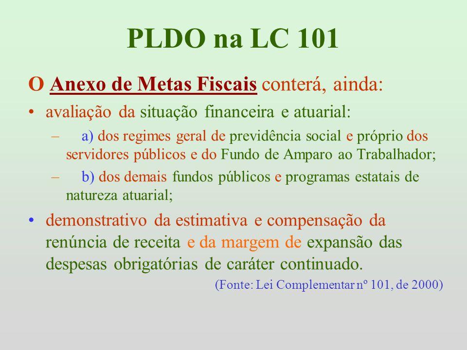 PLDO na LC 101 O Anexo de Metas Fiscais conterá, ainda: