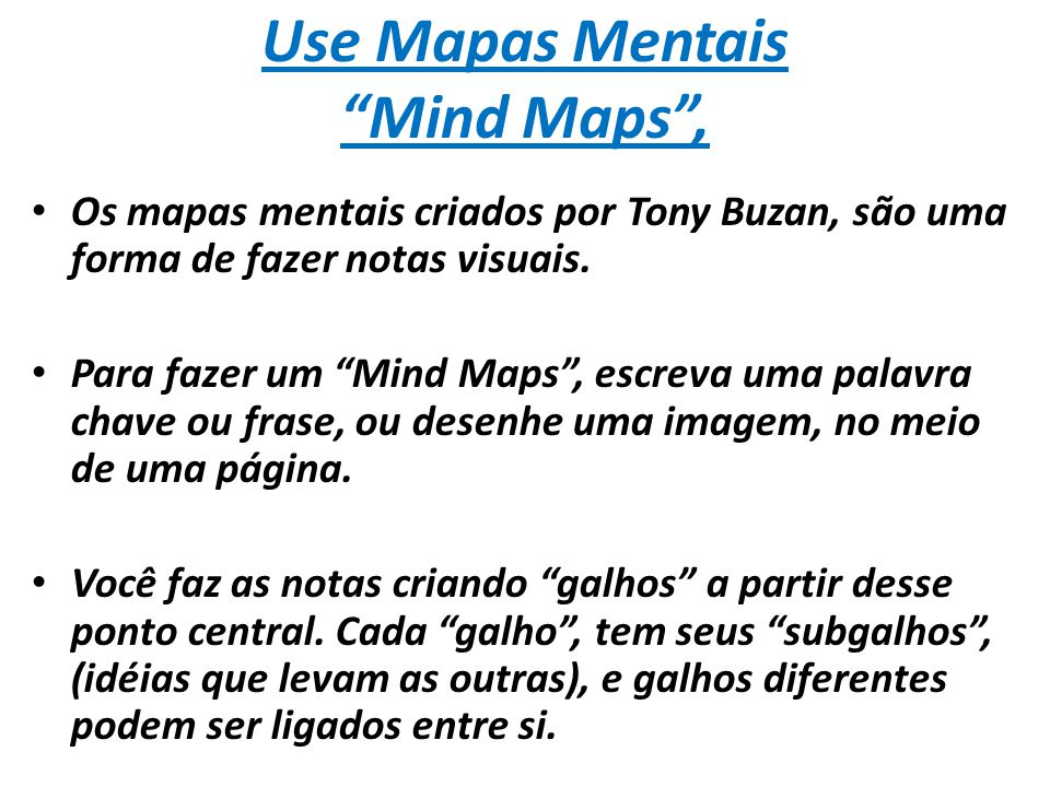 Use Mapas Mentais Mind Maps ,