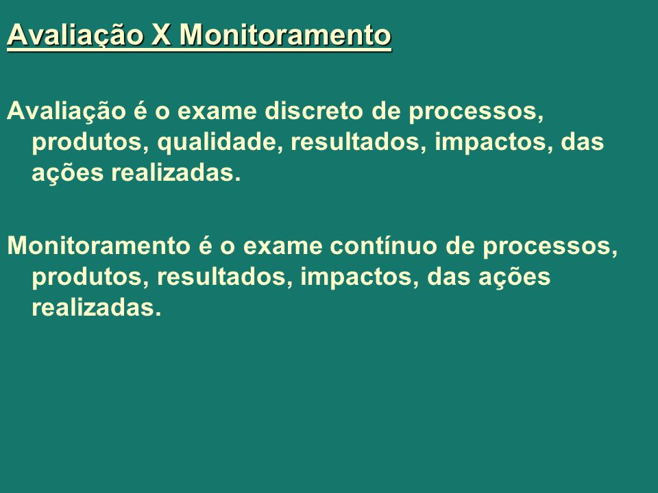 Avaliação X Monitoramento