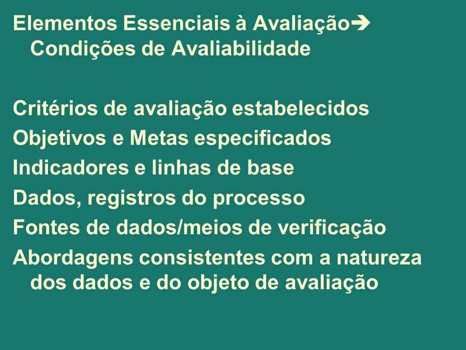 Elementos Essenciais à Avaliação Condições de Avaliabilidade