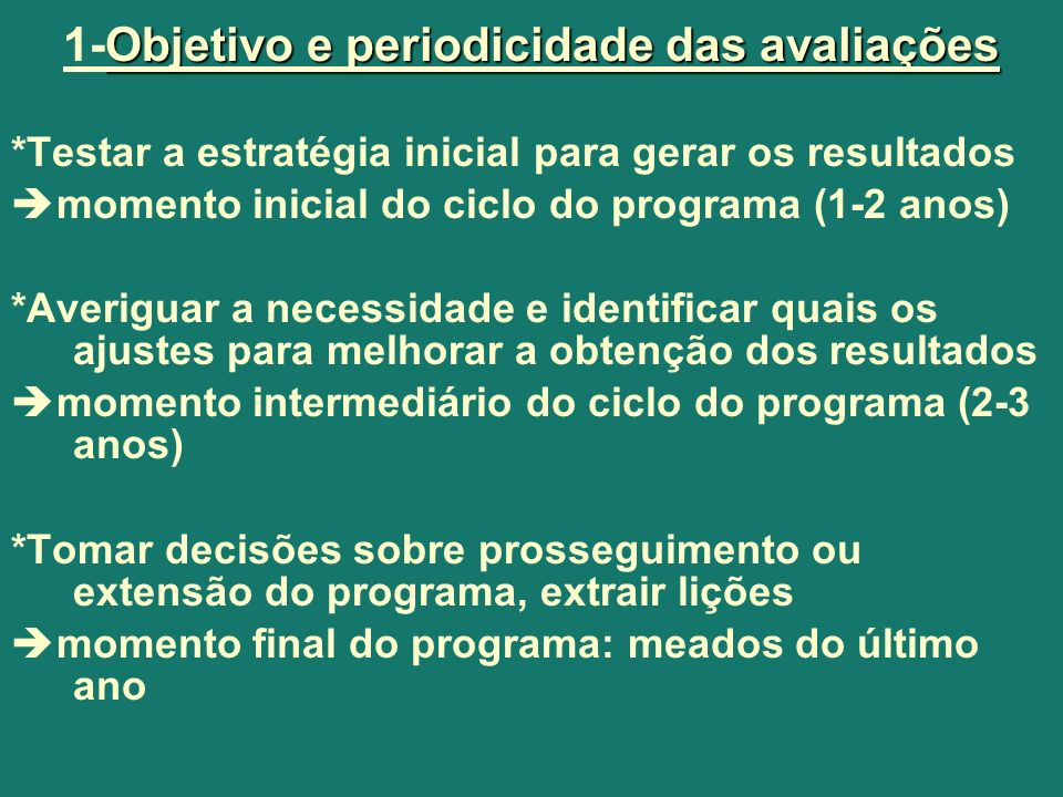 1-Objetivo e periodicidade das avaliações