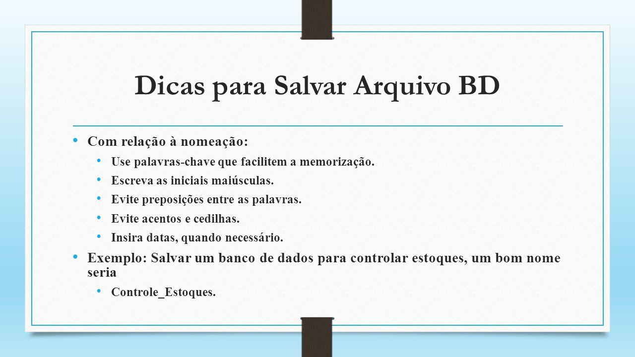 Dicas para Salvar Arquivo BD