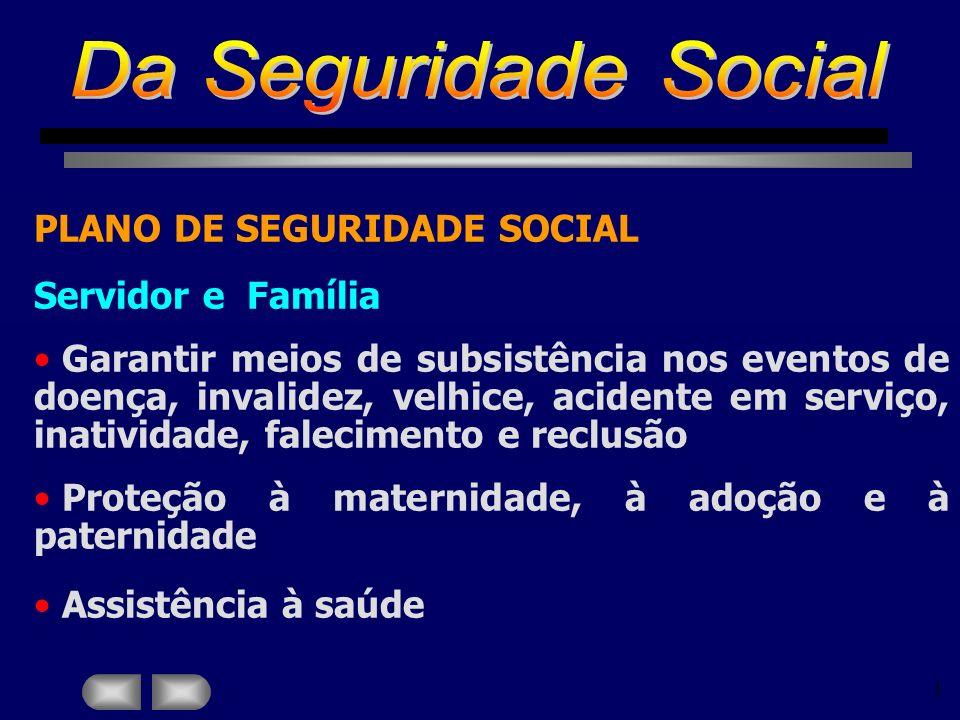 Da Seguridade Social PLANO DE SEGURIDADE SOCIAL Servidor e Família