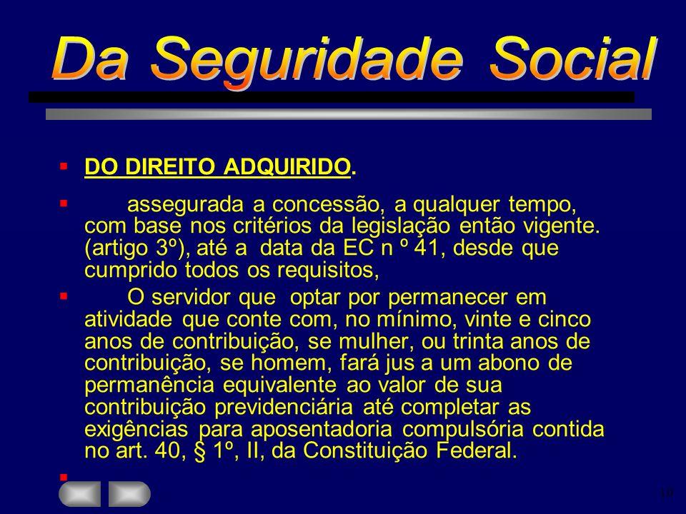 Da Seguridade Social DO DIREITO ADQUIRIDO.