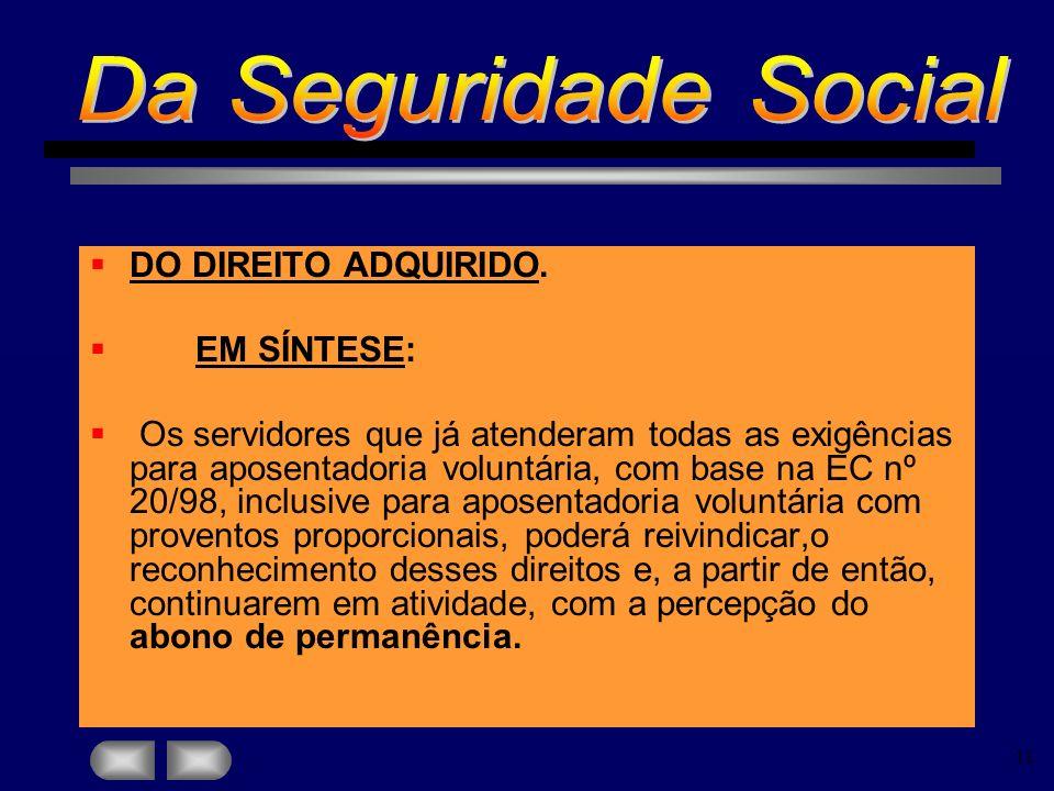 Da Seguridade Social DO DIREITO ADQUIRIDO. EM SÍNTESE: