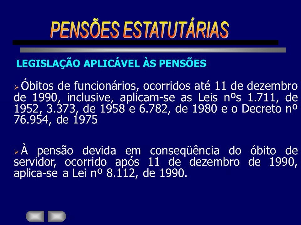 PENSÕES ESTATUTÁRIAS LEGISLAÇÃO APLICÁVEL ÀS PENSÕES.