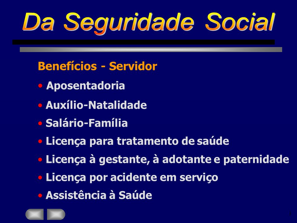Da Seguridade Social Benefícios - Servidor Aposentadoria