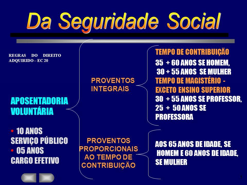 Da Seguridade Social APOSENTADORIA VOLUNTÁRIA 10 ANOS SERVIÇO PÚBLICO