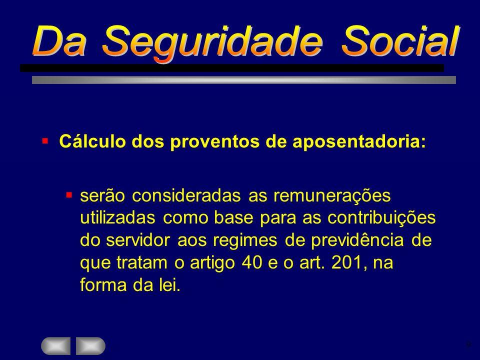 Da Seguridade Social Cálculo dos proventos de aposentadoria: