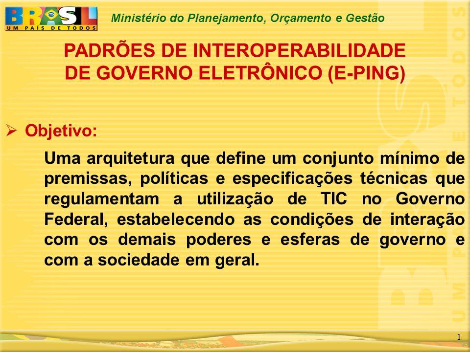 PADRÕES DE INTEROPERABILIDADE DE GOVERNO ELETRÔNICO (E-PING)