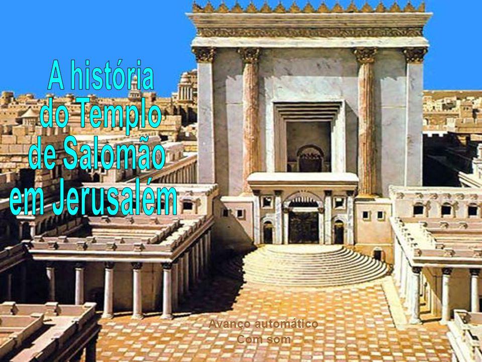 A história do Templo de Salomão em Jerusalém