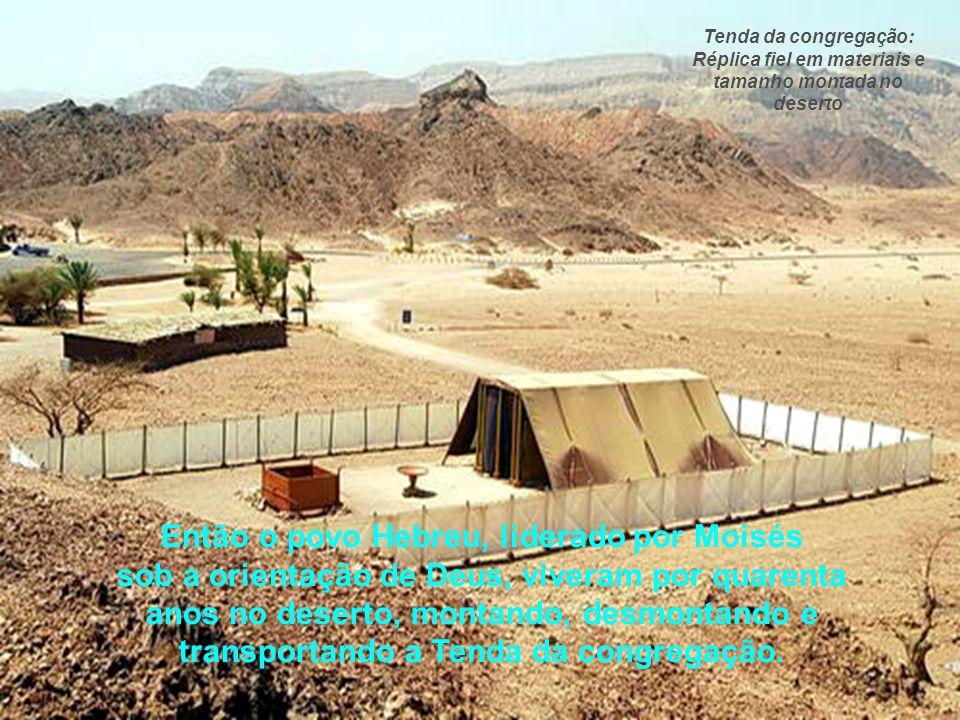 Tenda da congregação: Réplica fiel em materiais e tamanho montada no deserto