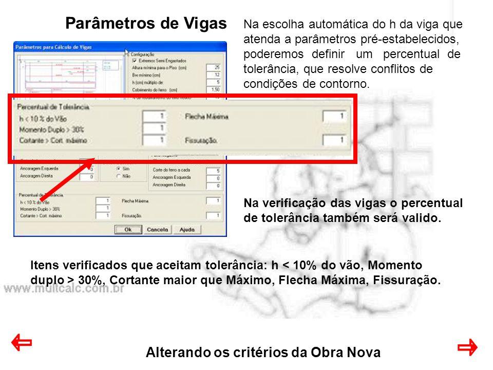 Parâmetros de Vigas Alterando os critérios da Obra Nova