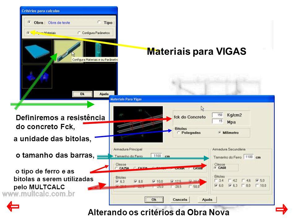 Materiais para VIGAS Alterando os critérios da Obra Nova