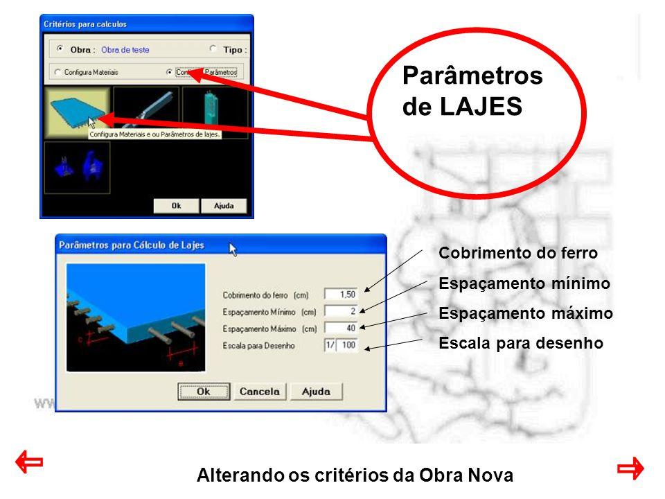 Parâmetros de LAJES Alterando os critérios da Obra Nova