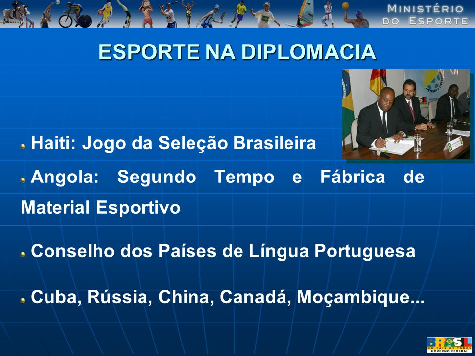 ESPORTE NA DIPLOMACIA Haiti: Jogo da Seleção Brasileira