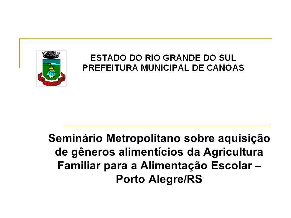 Seminário Metropolitano sobre aquisição de gêneros alimentícios da Agricultura Familiar para a Alimentação Escolar – Porto Alegre/RS