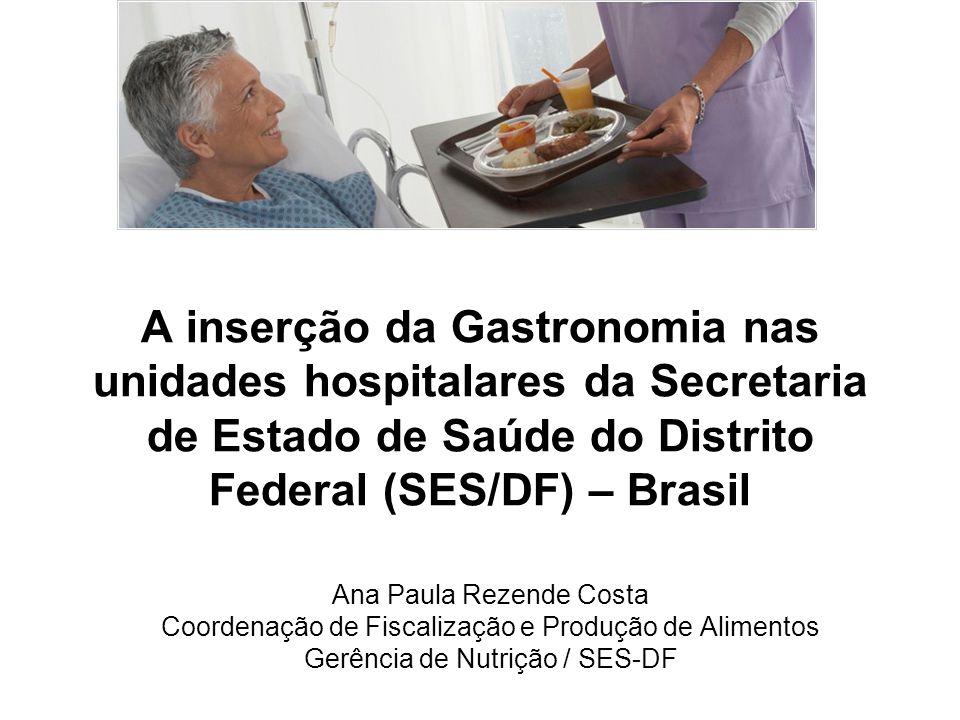 A inserção da Gastronomia nas unidades hospitalares da Secretaria de Estado de Saúde do Distrito Federal (SES/DF) – Brasil