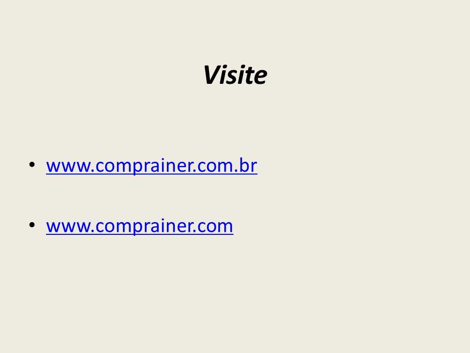 Visite www.comprainer.com.br www.comprainer.com