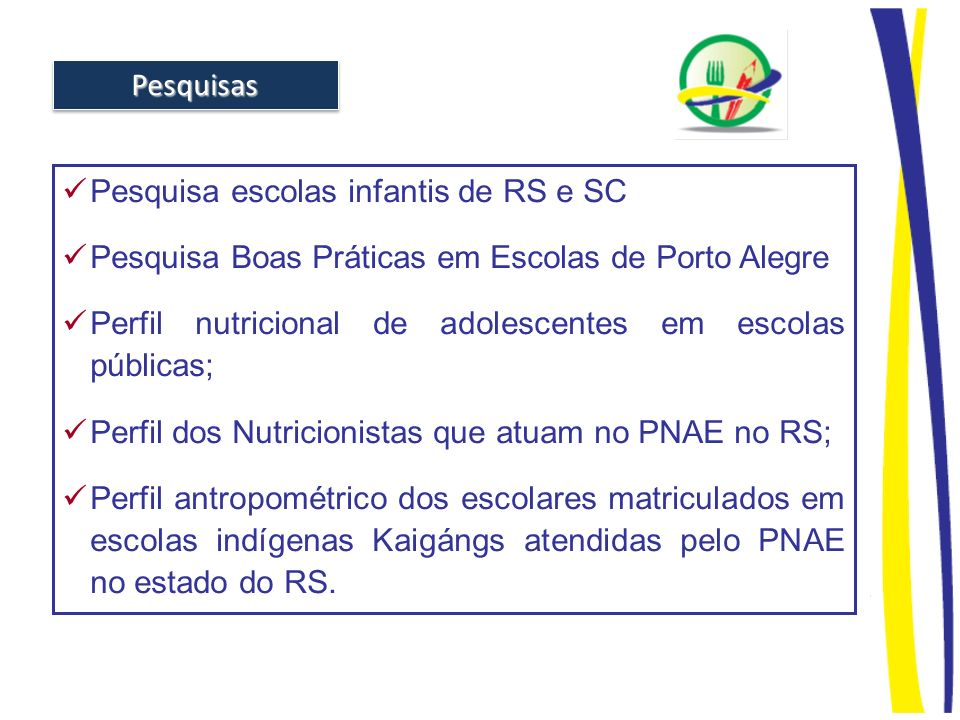 Pesquisas Pesquisa escolas infantis de RS e SC. Pesquisa Boas Práticas em Escolas de Porto Alegre.