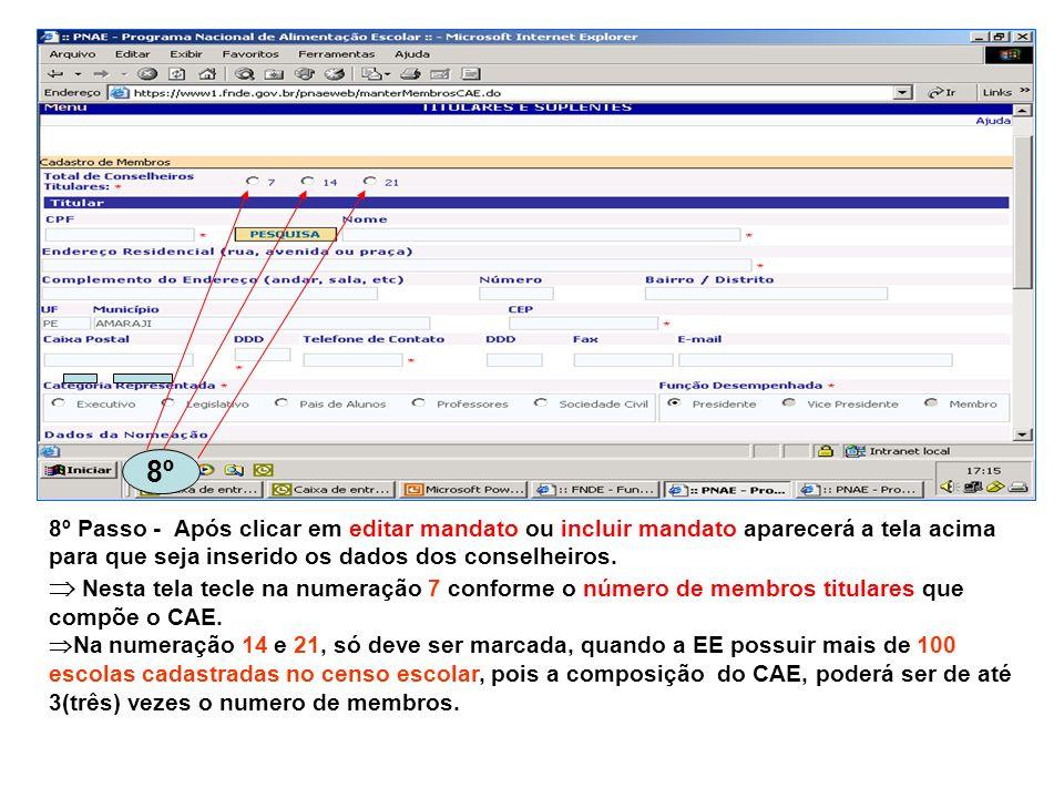 8º 8º Passo - Após clicar em editar mandato ou incluir mandato aparecerá a tela acima para que seja inserido os dados dos conselheiros.