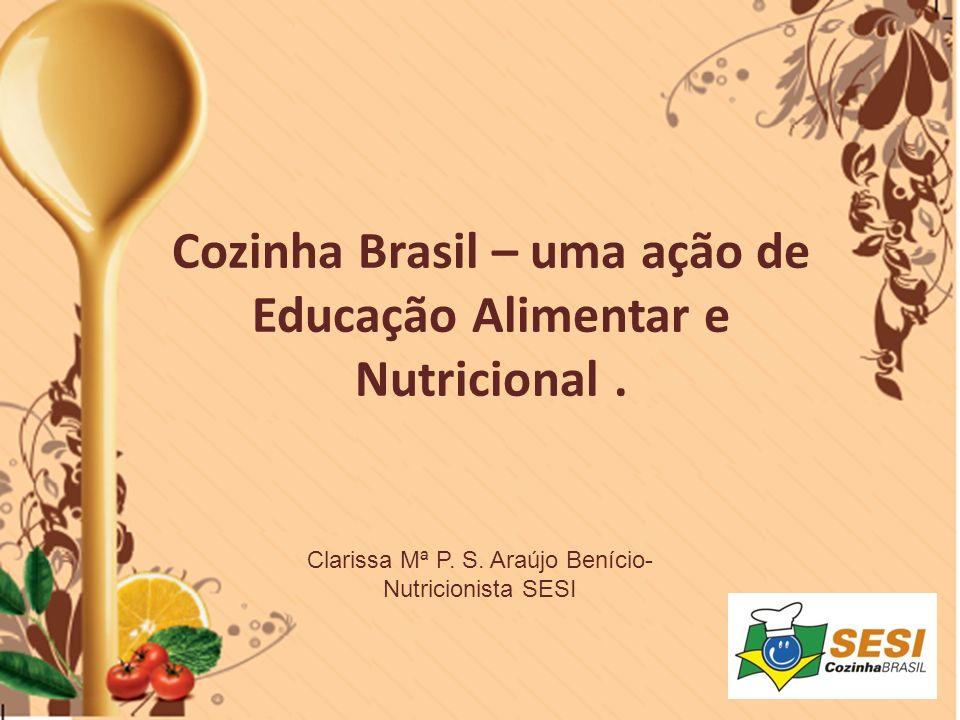 Cozinha Brasil – uma ação de Educação Alimentar e Nutricional .