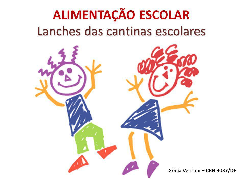 ALIMENTAÇÃO ESCOLAR Lanches das cantinas escolares