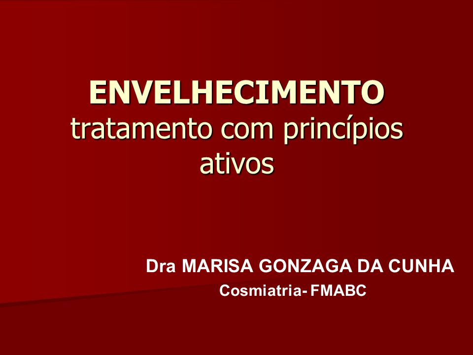 ENVELHECIMENTO tratamento com princípios ativos