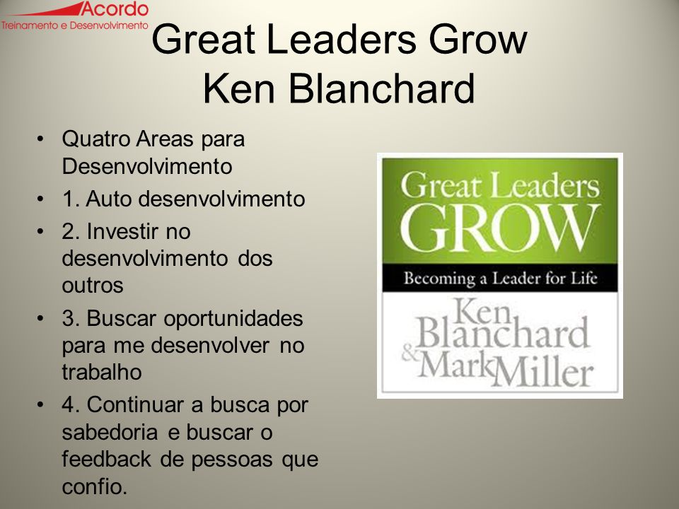 Great Leaders Grow Ken Blanchard