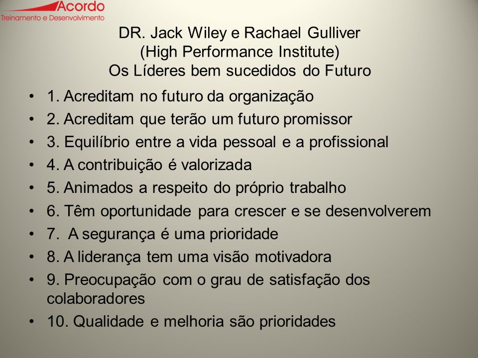 DR. Jack Wiley e Rachael Gulliver (High Performance Institute) Os Líderes bem sucedidos do Futuro